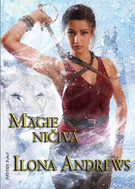 Kate Daniels 8 - Magie ničivá - Ilona Andrews