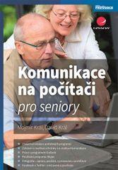 Komunikace na počítači pro seniory - Mojmír Král, David Král