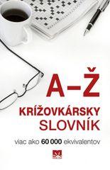 Krížovkársky slovník - Viac ako 60 000 ekvivalentov - Magda Belanová