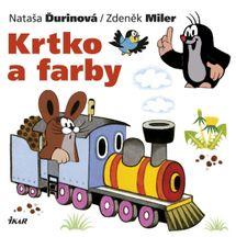 Krtko a farby - Nataša Ďurinová / Zdeněk Miler
