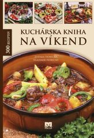 Kuchárska kniha na víkend - Zdenka Horecká, Vladimír Horecký