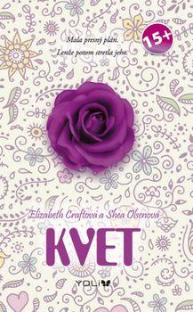 Kvet - Elizabeth Craftová, Shea Olsenová