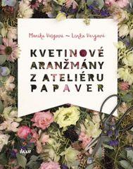 Kvetinové aranžmány z Ateliéru Papaver - Monika Vargová, Lenka Vargová