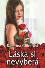 Láska si nevyberá - Katarína Gillerová