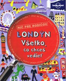 Londýn - Všetko, čo chceš vedieť - Klay Lamprellová