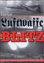Luftwaffe Blitz - Pohled do zákulisí: listopad 1940 – květen 1941 - Goss Chris