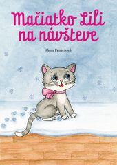 Mačiatko Lili na návšteve - Alena Penzešová