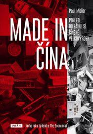 Made in Čína - Pohled do zákulisí čínské velkovýroby - Paul Midler
