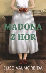 Madona z hor - Elise Valmorbida