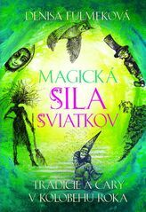 Magická sila sviatkov - Denisa Fulmeková