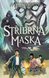 Magisterium 4: Stříbrná maska - Cassandra Clare Holly Blacková,