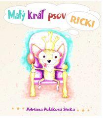 Malý kráľ psov Ricki - Adriana Šinka Poláková