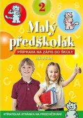 Malý předškolák 2 CZ - Příprava na zápis do školy