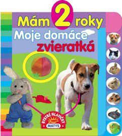 Mám 2 roky - Moje domáce zvieratká