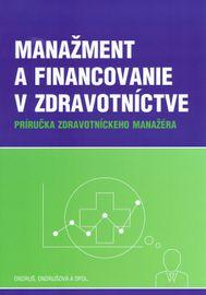 Manažment a financovanie v zdravotníctve - Peter Ondruš, Iveta Ondrušová