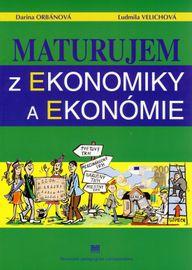 Maturujem z ekonomiky a ekonómie - Darina Orbánová, Ľudmila Velichová