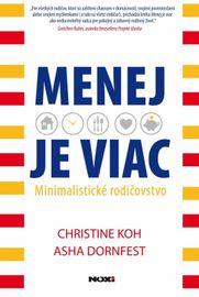 Menej je Viac - minimálne rodičovstvo - Asha, Christine Koh, Dornfest