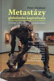 Metastázy globálneho kapitalizmu - Peter Daubner