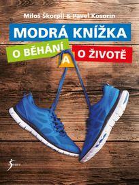 Modrá knížka o běhání a o životě - Kosorin Pavel Škorpil Miloš,