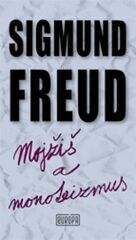 Mojžiš a monoteizmus -  Sigmund Freud