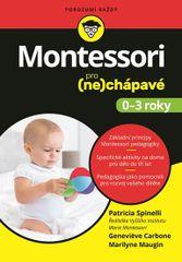 Montessori pro (ne)chápavé (0-3 roky) - Patricia Spinelli