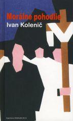 Morálne pohodlie - Ivan Kolenič