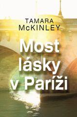 Most lásky v Paríži - Tamara McKinley
