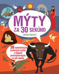 Mýty za 30 sekúnd - Anita Ganeri
