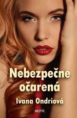 Nebezpečne očarená - Ivana Ondriová
