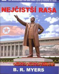 Nejčistší rasa - Jak Severokorejci vidí sami sebe a proč je důležité to vědět - B. R. Myers