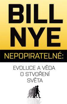 Nepopiratelné - Evoluce a věda o stvoření světa - Bill Nye