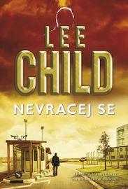 Nevracej se - Lee Child