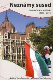 Neznámy sused - Dvadsať rokov Maďarska (1990 - 2010) - Kolektív