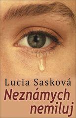 Neznámych nemiluj - Lucia Sasková