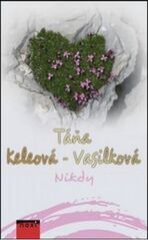 Nikdy CZ - 2.vydání - Táňa Keleová-Vasilková