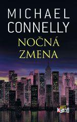 Nočná zmena - Michael Connelly