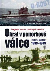 Obrat v ponorkové válce – Příčiny a následky 1939–1945 - Jochen Brennecke