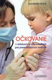 Očkovanie v otázkach a odpovediach pre p - Kotok Alexander