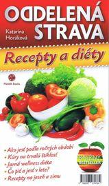 Oddelená strava : Recepty a diéty - Horáková Katarína