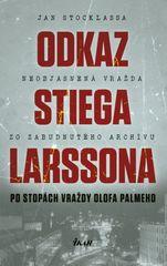Odkaz Stiega Larssona - Po stopách vraždy Olofa Palmeho - Jan Stocklassa