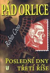 Pád orlice - Poslední dny Třetí říše - Cross Robin