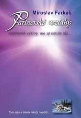 Partnerské vzťahy: Nádherné výšiny, ale aj údolie sĺz... - Miroslav Farkaš
