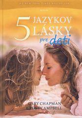 Päť jazykov lásky pre deti ( nov.vydanie ) - Gary Chapman, Ross Campbell