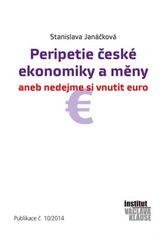 Peripetie české ekonomiky a měny aneb nedejme si vnutit euro - Stanislava Janáčková