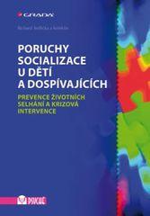 Poruchy socializace u dětí a dospívajících - Prevence životních selhání a krizová intervence - Jedlička Richard