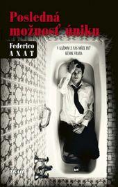 Posledná možnosť úniku - Federico Axat