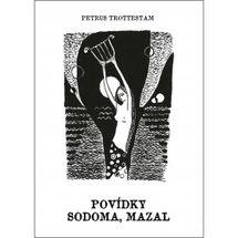 Povídky Sodoma, Mazal - Petrus Trottestam