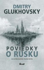 Poviedky o Rusku - Dmitry Glukhovsky