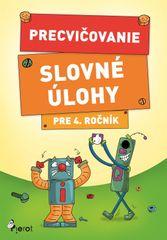 Precvičovanie – Slovné úlohy pre 4.ročník - Kolektív autorov