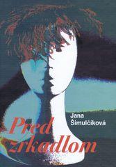 Pred zrkadlom - Jana Šimulčíková